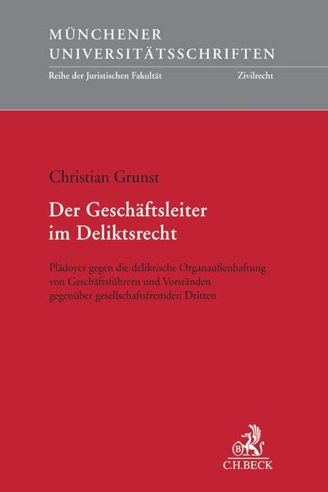 Abbildung von Grunst | Der Geschäftsleiter im Deliktsrecht | 2016
