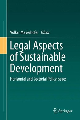 Abbildung von Mauerhofer | Legal Aspects of Sustainable Development | 1st ed. 2016 | 2015 | Horizontal and Sectorial Polic...