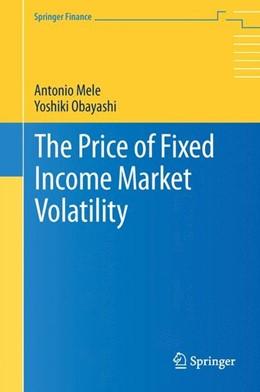 Abbildung von Mele / Obayashi | The Price of Fixed Income Market Volatility | 1st ed. 2015 | 2016