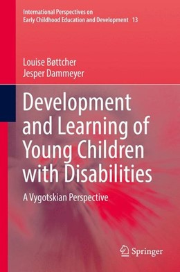 Abbildung von Bøttcher / Dammeyer | Development and Learning of Young Children with Disabilities | 1st ed. 2016 | 2016 | A Vygotskian Perspective