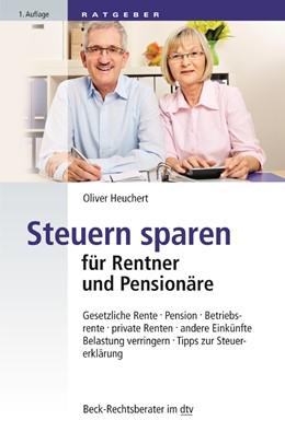 Abbildung von Heuchert | Steuern sparen für Rentner und Pensionäre | 2017 | Gesetzliche Rente, Pension, Be... | 51209
