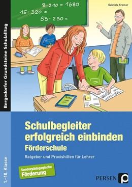 Abbildung von Kremer | Schulbegleiter erfolgreich einbinden -Förderschule | 2. Auflage | 2016 | beck-shop.de