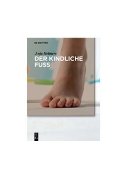 Abbildung von Helmers | Der kindliche Fuß | 1. Auflage | 2019 | beck-shop.de
