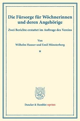 Abbildung von Hauser / Münsterberg | Die Fürsorge für Wöchnerinnen und deren Angehörige. | 1. Auflage | 2016 | beck-shop.de