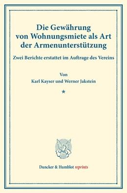 Abbildung von Kayser / Jakstein | Die Gewährung von Wohnungsmiete als Art der Armenunterstützung. | 2016 | Zwei Berichte erstattet im Auf...