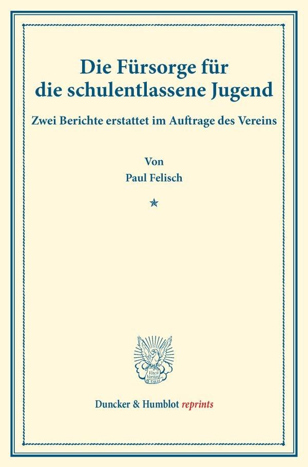 Abbildung von Felisch | Die Fürsorge für die schulentlassene Jugend. | 2016