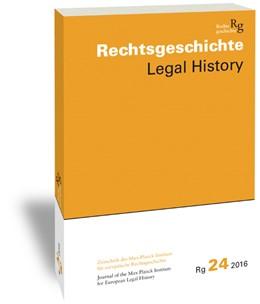 Abbildung von Duve / Stefan | Rechtsgeschichte. Zeitschrift des Max Planck-Instituts für Europäische Rechtsgeschichte / Rechtsgeschichte Legal History (Rg) | 1. Auflage | 2016 | beck-shop.de