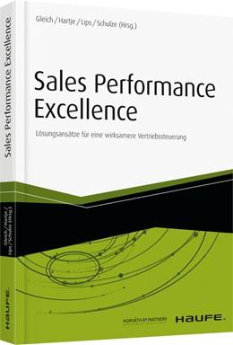 Abbildung von Gleich / Hartje / Lips / Schulze (Hrsg.) | Sales Performance Excellence | 2016 | Lösungsansätze für eine wirksa...