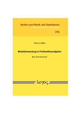 Abbildung von Löffler | Modellanwendung in Problemlöseaufgaben -- Wie wirkt Kontext? | 2016 | 205