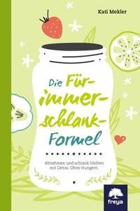 Abbildung von Mekler | Die Für-immer-schlank-Formel | 1., Erste Auflage | 2016