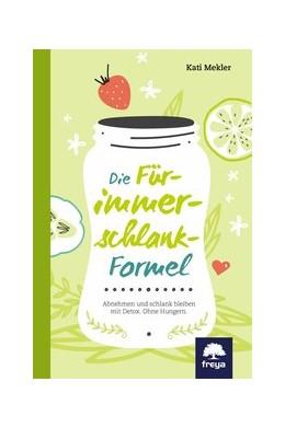 Abbildung von Mekler | Die Für-immer-schlank-Formel | 1., Erste Auflage | 2016 | Abnehmen und schlank bleiben m...