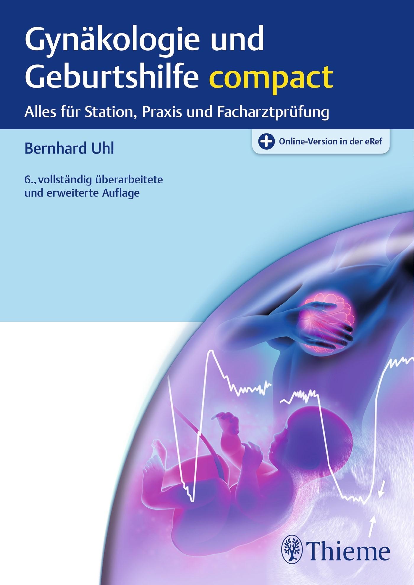 Gynäkologie und Geburtshilfe compact | Uhl | 6., vollständig überarbeitete und erweiterte Auflage., 2017 (Cover)