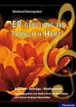 Abbildung von Deichgräber   ER gebe uns ein fröhlich Herz   1. Auflage   2016   beck-shop.de