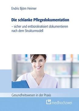 Abbildung von Heimer | Die schlanke Pflegedokumentation | 1. Auflage | 2016 | beck-shop.de