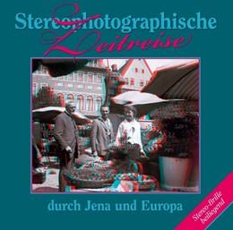 Abbildung von Hellmann   Stereophotographische Zeitreise durch Jena und Europa   1. Auflage   2016   beck-shop.de