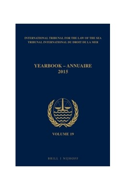 Abbildung von Yearbook International Tribunal for the Law of the Sea / Annuaire Tribunal international du droit de la mer, Volume 19 (2015) | 550 pp. | 2016 | 19