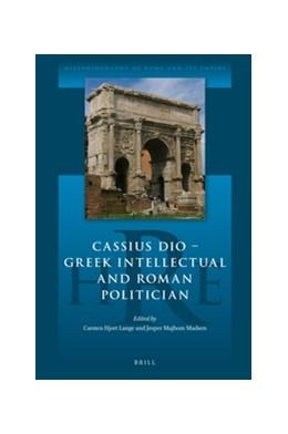 Abbildung von Cassius Dio: Greek Intellectual and Roman Politician   2016   Greek Intellectual and Roman P...   1