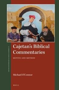Abbildung von O'Connor   Cajetan's Biblical Commentaries   xvi, 286 pp.   2017
