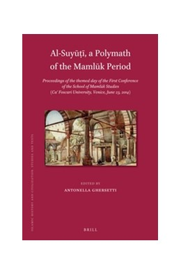 Abbildung von Ghersetti | Al-Suyuti, a Polymath of the Mamluk Period | 2016 | Proceedings of the themed day ... | 138