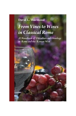 Abbildung von Thurmond | From Vines to Wines in Classical Rome | 2016 | A Handbook of Viticulture and ...