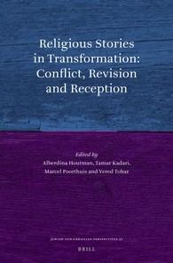 Abbildung von Houtman / Kadari / Poorthuis / Tohar   Religious Stories in Transformation: Conflict, Revision and Reception   2016