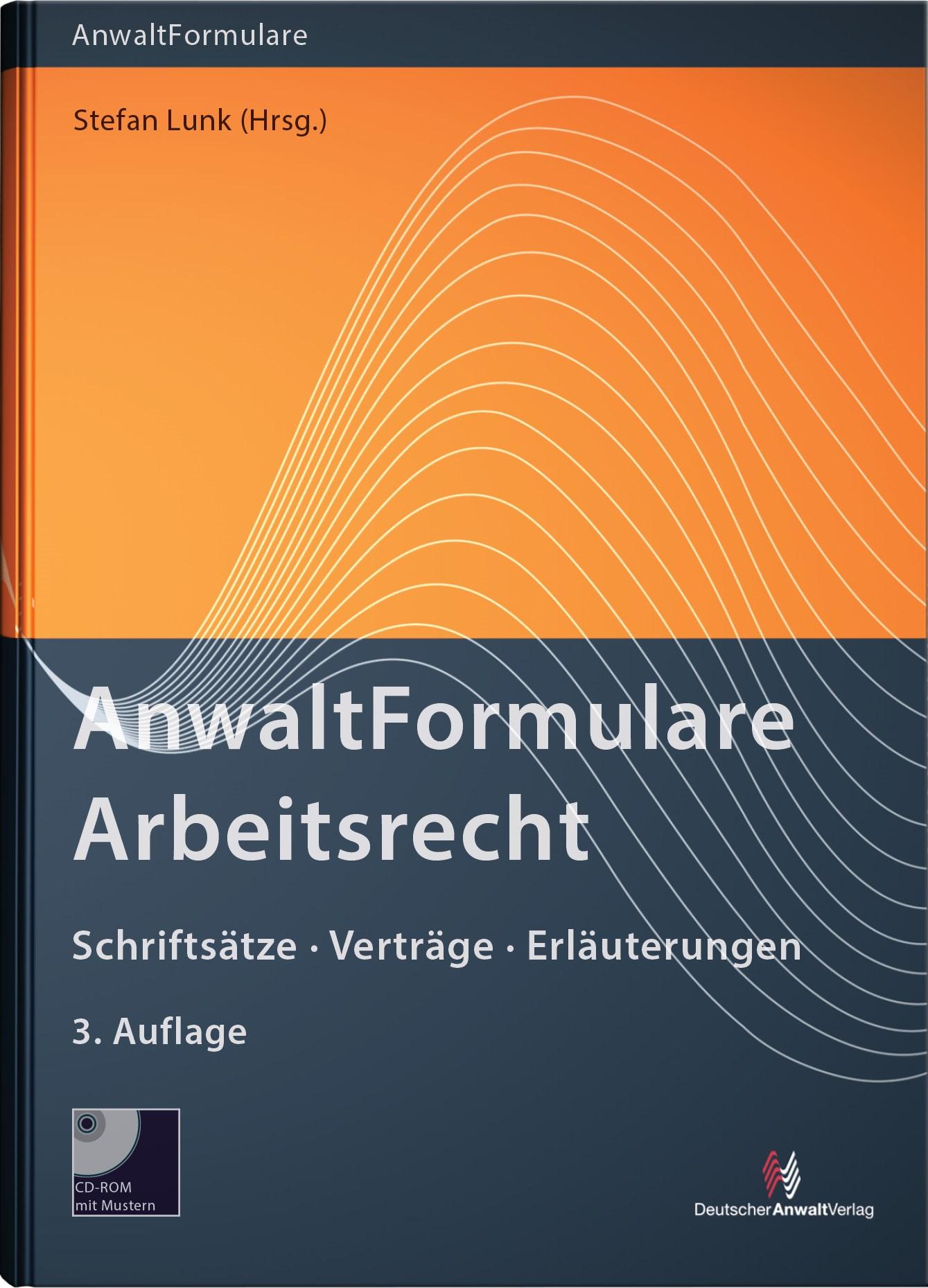 AnwaltFormulare Arbeitsrecht | Lunk (Hrsg.) | 3. Auflage, 2017 (Cover)