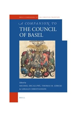 Abbildung von Decaluwe / Izbicki / Christianson | A Companion to the Council of Basel | 2016 | 74