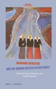 Abbildung von Marianne Werefkin and the Women Artists in Her Circle   Approx. 250 pp. 70 Ill.   2016