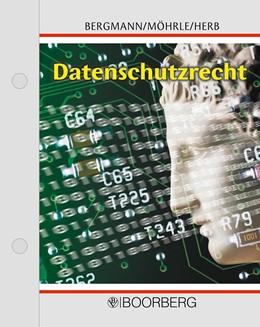 Abbildung von Bergmann / Möhrle / Herb | Datenschutzrecht | Loseblattwerk mit 57. Aktualisierung | 2019 | Bundesdatenschutzgesetz – Euro...