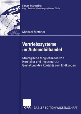 Abbildung von Methner | Vertriebssysteme im Automobilhandel | 2002 | Strategische Möglichkeiten von...