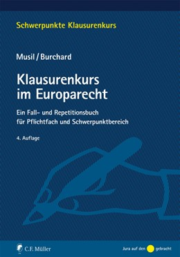 Abbildung von Musil / Burchard   Klausurenkurs im Europarecht   4., neu bearbeitete Auflage   2016   Ein Fall- und Repetitionsbuch ...