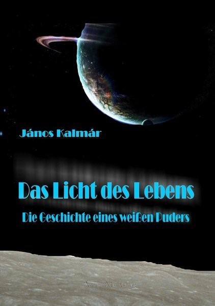Das Licht des Lebens | Kálmar, 2016 | Buch (Cover)