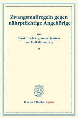 Abbildung von Hirschberg / Jakstein / Münsterberg | Zwangsmaßregeln gegen nährpflichtige Angehörige. | 2016