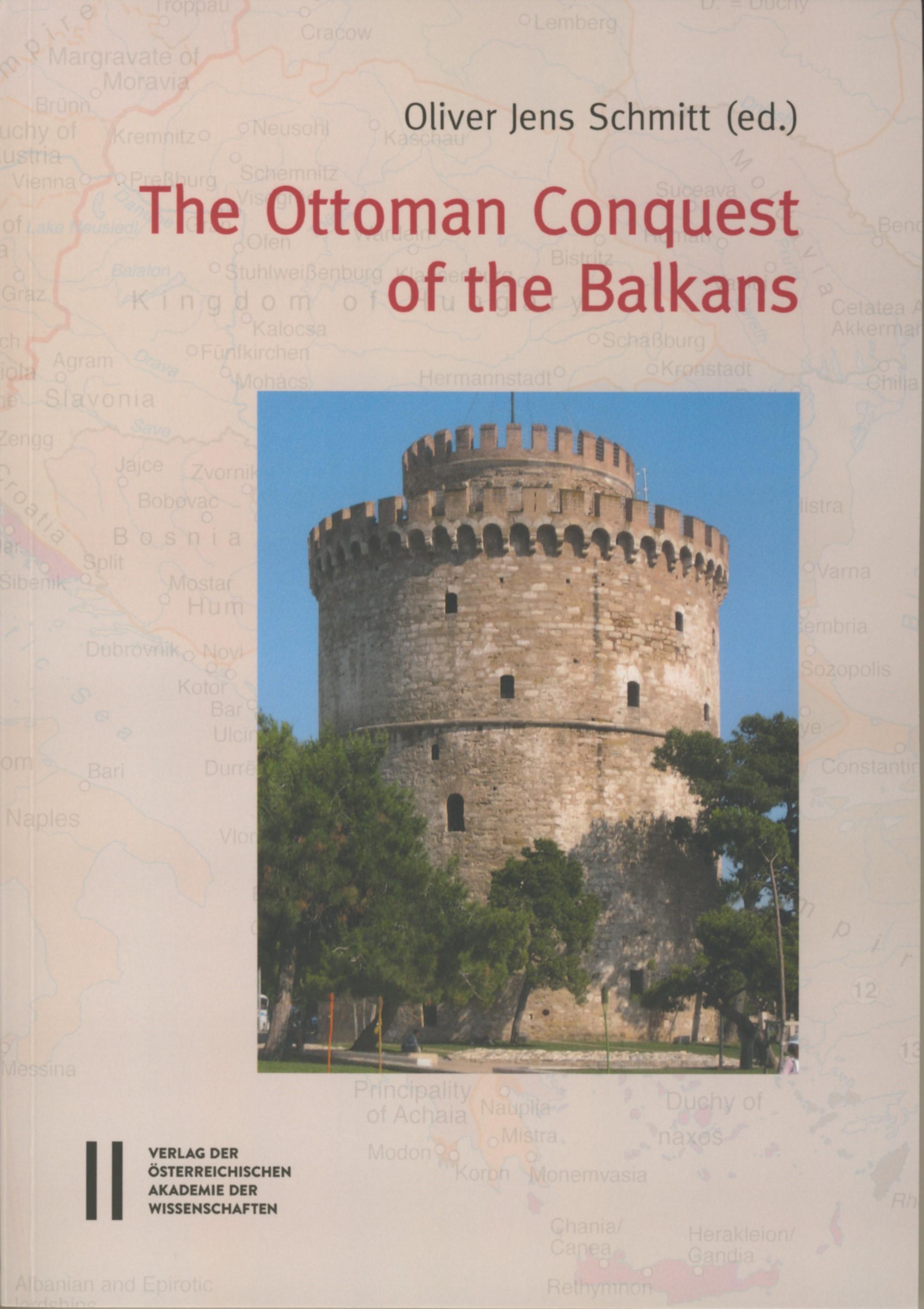 Abbildung von Schmitt | The Ottoman Conquest of the Balkans | 2016