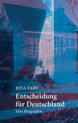 Abbildung von Fary | Entscheidung für Deutschland | 2016 | Eine Biographie