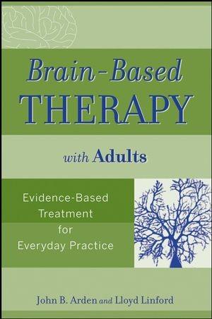 Abbildung von Arden / Linford | Brain-Based Therapy with Adults | 1. Auflage | 2008