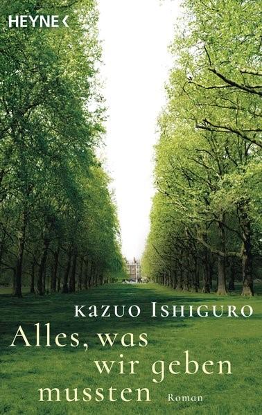 Alles, was wir geben mussten | Ishiguro, 2016 | Buch (Cover)