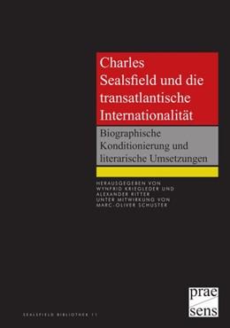 Abbildung von Kriegleder / Ritter | Charles Sealsfield und die transatlantische Internationalität | 2016 | Biographische Konditionierung ...