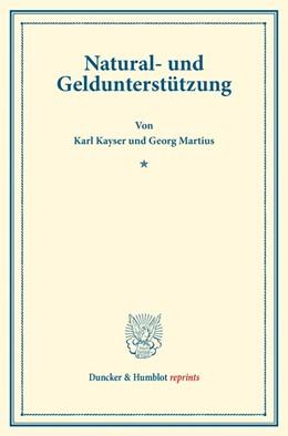 Abbildung von Kayser / Martius | Natural- und Geldunterstützung. | 2016 | (Schriften des deutschen Verei...