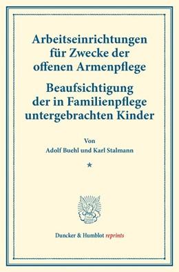 Abbildung von Buehl / Stalmann   Arbeitseinrichtungen für Zwecke der offenen Armenpflege.   2016   – Beaufsichtigung der in Famil...