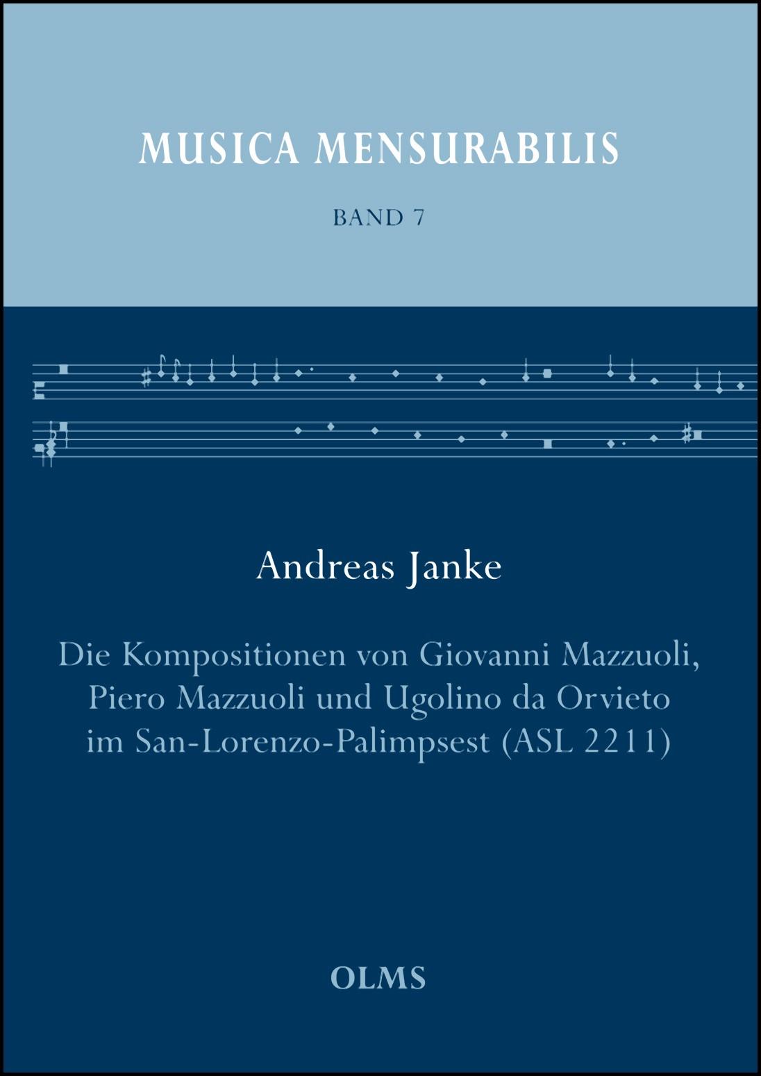 Abbildung von Janke   Die Kompositionen von Giovanni Mazzuoli, Piero Mazzuoli undUgolino da Orvieto im San-Lorenzo-Palimpsest (ASL 2211)   2016   2016