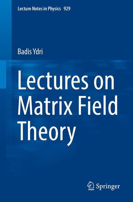 Abbildung von Ydri | Lectures on Matrix Field Theory | 1st ed. 2017 | 2016