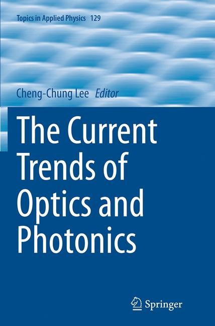Abbildung von Lee | The Current Trends of Optics and Photonics | Softcover reprint of the original 1st ed. 2015 | 2016