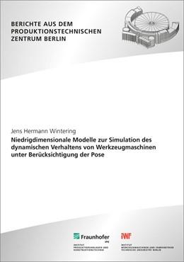 Abbildung von Wintering / Uhlmann | Niedrigdimensionale Modelle zur Simulation des dynamischen Verhaltens von Werkzeugmaschinen unter Berücksichtigung der Pose | 2016