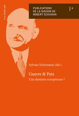 Abbildung von Schirmann | Guerre et Paix | 2016 | Une destinée européenne ?