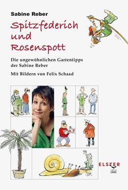 Abbildung von Reber | Spitzfederich und Rosenspott | 1. Auflage | 2016 | beck-shop.de