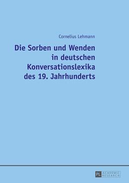 Abbildung von Lehmann | Die Sorben und Wenden in deutschen Konversationslexika des 19. Jahrhunderts | 2016
