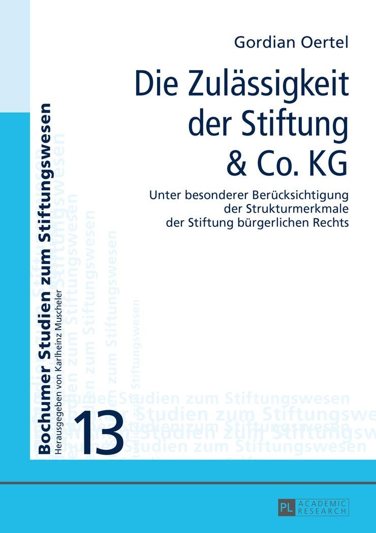 Die Zulässigkeit der Stiftung & Co. KG | Oertel, 2016 | Buch (Cover)