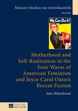 Abbildung von Hillenbrand | Motherhood and Self-Realization in the Four Waves of American Feminism and Joyce Carol Oates's Recent Fiction | 2016