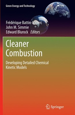 Abbildung von Battin-Leclerc / Simmie / Blurock | Cleaner Combustion | Softcover reprint of the original 1st ed. 2013 | 2016 | Developing Detailed Chemical K...